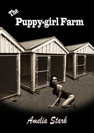The Puppy-girl Farm: An Erotic Interracial Story (Puppy Farm Book 1)