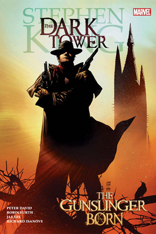 Review: The Dark Tower: The Gunslinger Born by Stephen King, Peter David, and Robin Furth