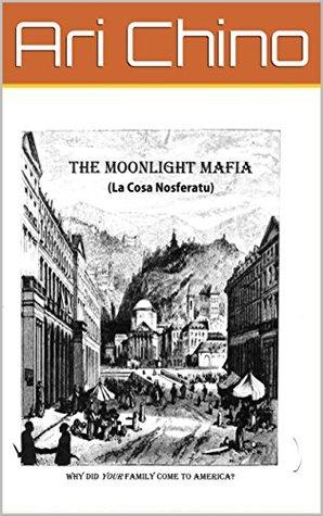 The Moonlight Mafia: (La Cosa Nosferatu)