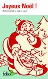 Joyeux Noël!: Histoires à lire au pied du sapin