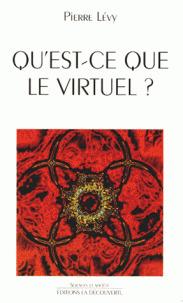 Qu'est Ce Que Le Virtuel? par Pierre Lévy