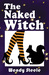 The Naked Witch #1 by Wendy   Steele