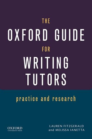 The Oxford Guide for Writing Tutors: Practice and Research