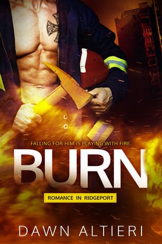 Burn (Romance in Ridgeport, #1)