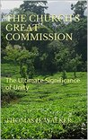 THE CHURCH'S GREAT COMMISSION: The Ultimate Significance of Unity (Overcomers Book 2)