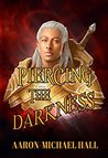 Piercing the Darkness (The Rise of Nazil, #3)