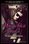 Una chica mala by Fabiola Arellano