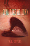 Devil Take Me Down: A Clementine Toledano Mystery (Book 2)