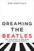 Dreaming the Beatles by Robert J. Sheffield