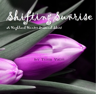Shifting Sunrise (Highland Hunters Seasonal Short #3)