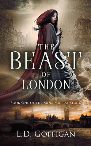 The Beast of London (Book 1 of the Mina Murray series)