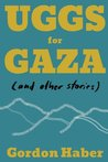 Uggs for Gaza: And Other Stories
