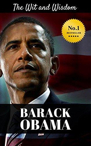 The Wit and Wisdom of Barack Obama by Barack Obama: Barack Obama Quotes