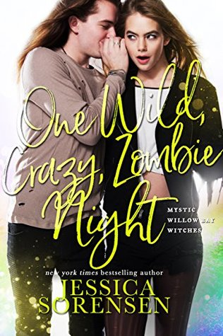 One Wild, Crazy, Zombie Night (Mystic Willow Bay, Witches Series Book 4)