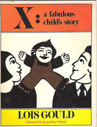Image result for Lois Gould's X: A Fabulous Child's Story