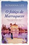 O Feitiço de Marraquexe by Rosanna Ley