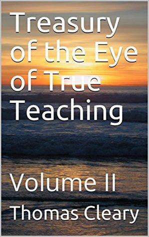 Treasury of the Eye of True Teaching: Volume II