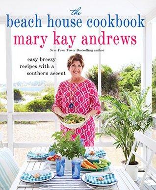 Beach House Cookbook Mary Kay Andrews