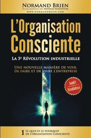 L'Organisation Consciente: La 5e Revolution industrielle