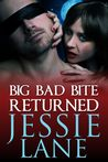 Big Bad Bite Returned (Big Bad Bite, #2.5)