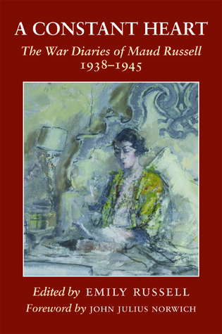 A CONSTANT HEART: The War Diaries of Maud Russell 1938-1945
