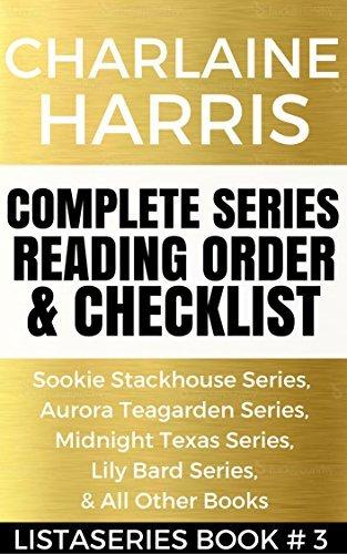 CHARLAINE HARRIS Series Reading order & Checklist : Series List in Order - Sookie Stackhouse, Lily Bard, Aurora Teagarden, Midnight Texas, & All Other Books (Listaseries Reading Order Book 3)