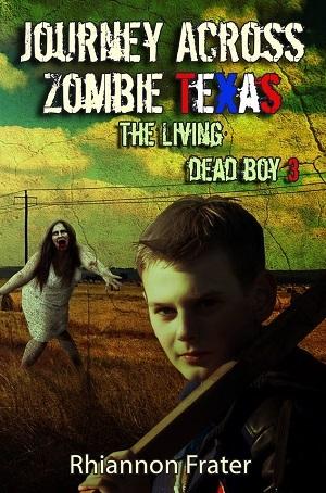 Journey Across Zombie Texas (The Living Dead Boy #3)