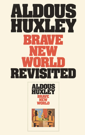 a study of the novel brave new world by aldous huxley Returning to huxley, the latter part of brave new world & brave new world revisited also features huxley's letter to orwell additionally, and arguably more importantly, the second book, brave new world revisited is absolutely mind bending.