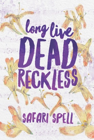 Long Live Dead Reckless (Long Live Dead Reckless, #1)
