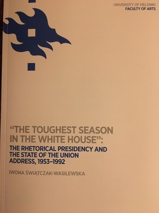 """""""The Toughest Season in the White House"""": The Rhetorical Presidency and the State of the Union Address, 1953-1992"""