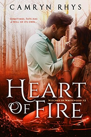 Heart Of Fire Witches Whitewood 2 By Camryn Rhys