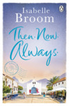 Then. Now. Always. by Isabelle Broom