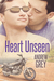 Heart Unseen (Hearts Entwined, #1)