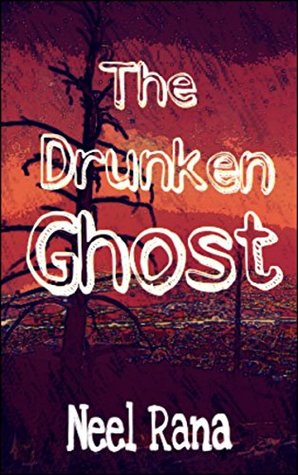 The Drunken Ghost: An epic short story