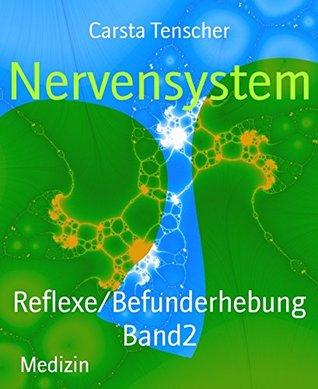 Nervensystem: Reflexe/Befunderhebung Band2