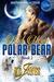 Bad News Polar Bear by K.D. Jones