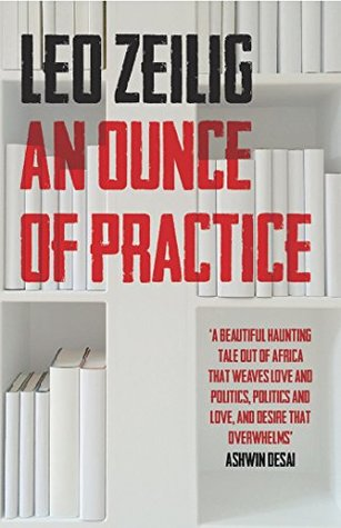 An Ounce of Practice by Leo Zeilig