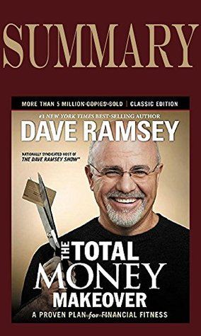 Summary of The Total Money Makeover: A Proven Plan for Financial Fitness by Dave Ramsey|Key Concepts in 15 Min or Less by La Moneda Publishing