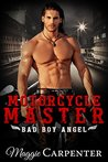 Motorcycle Master: Bad Boy Angel (Alpha Male Master #1)