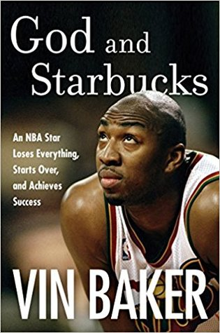 God and Starbucks: An NBA Star Loses Everything, Starts Over, and Achieves Success