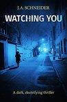 Watching You (Detective Kerri Blasco #3)