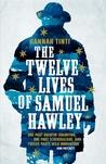 The Twelve Lives of Samuel Hawley by Hannah Tinti