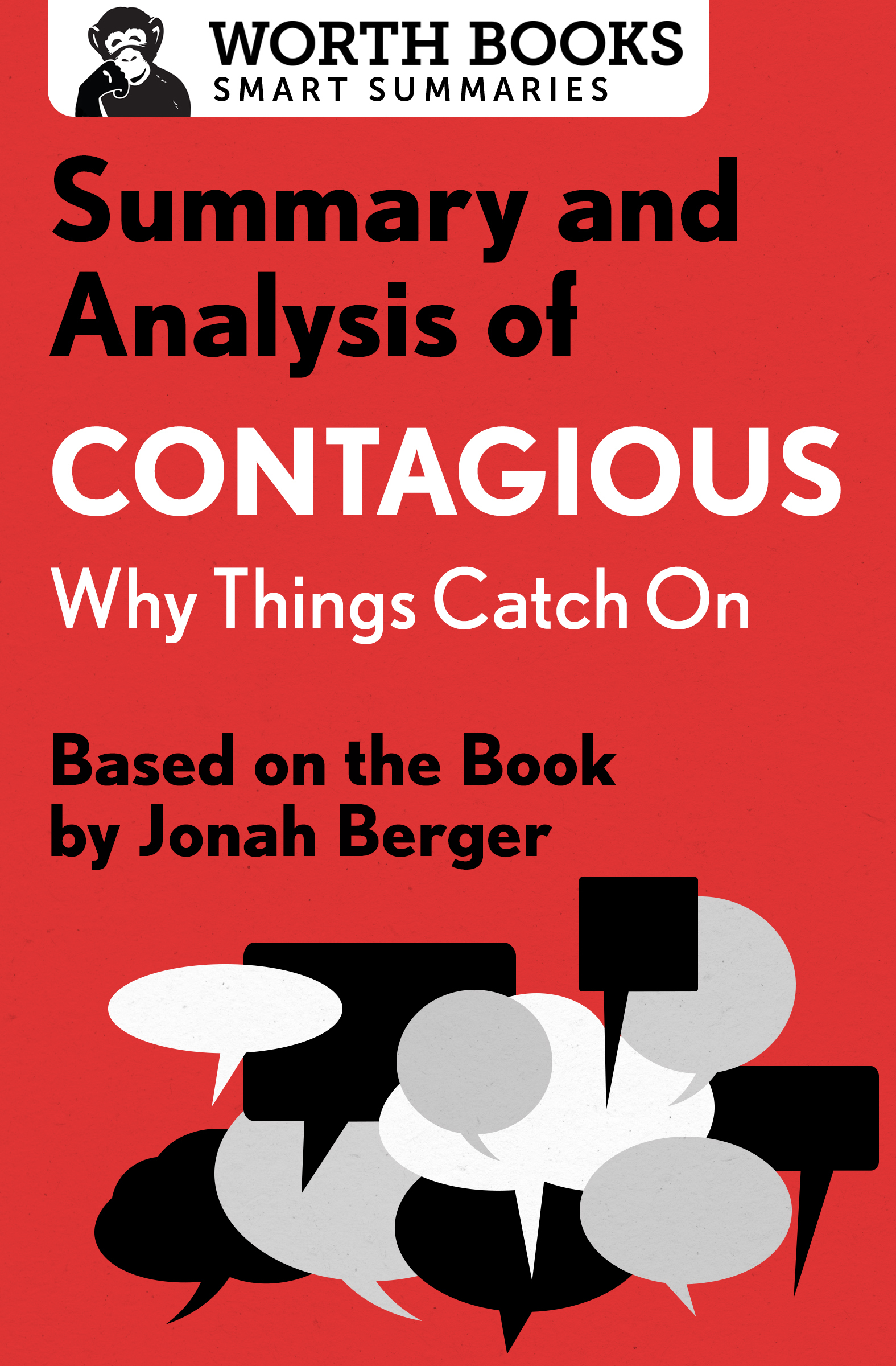 Summary and Analysis of Contagious: Why Things Catch On: Based on the Book by Jonah Berger