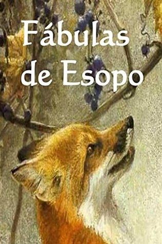 Fabulas de Esopo: Aesop's Fables, Spanish edition