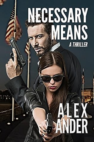 Necessary Means (PG-13 Patriotic Action & Adventure - Aaron Hardy Book #6)