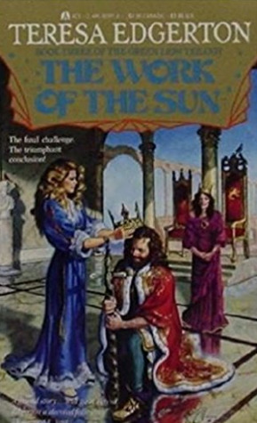 The Work Of The Sun (The Green Lion Trilogy #3)