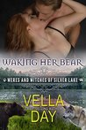 Waking Her Bear (Weres and Witches of Silver Lake, #8)