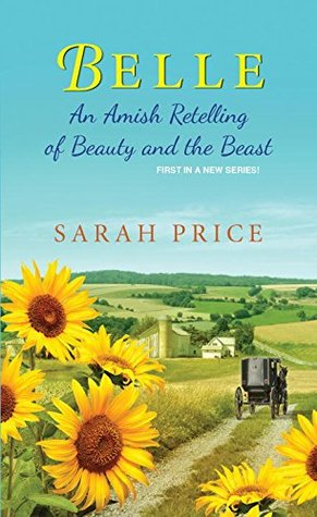 Belle An Amish Retelling Of Beauty And The Beast By Sarah Price