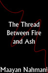 The Thread Between Fire and Ash (Serendipity, #2)