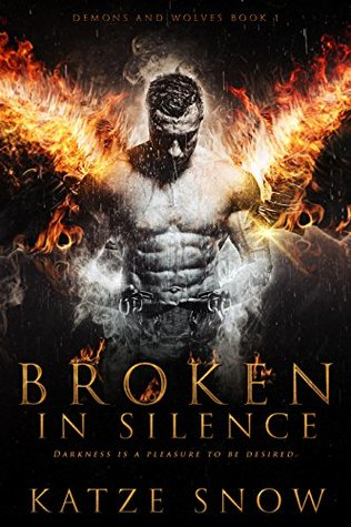 Broken in Silence (Demons and Wolves #1) by Katze Snow